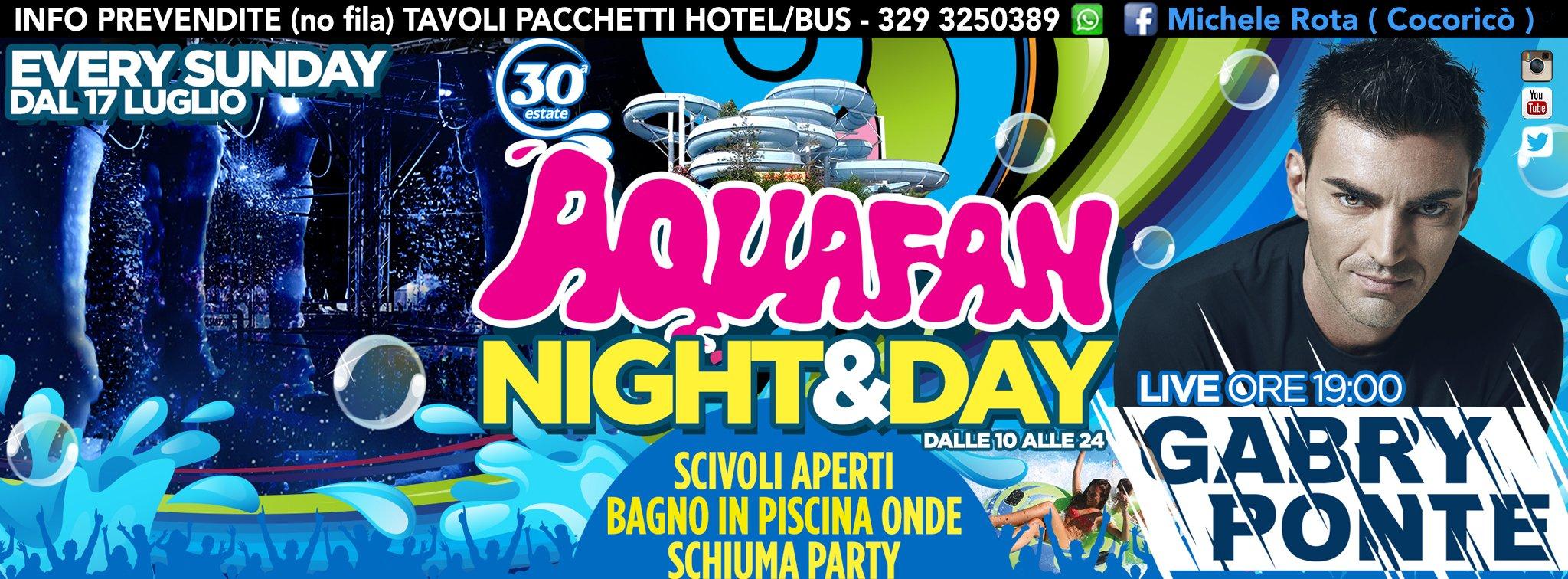 Aquafan Schiuma Party 2016 Night Day Gabry Ponte