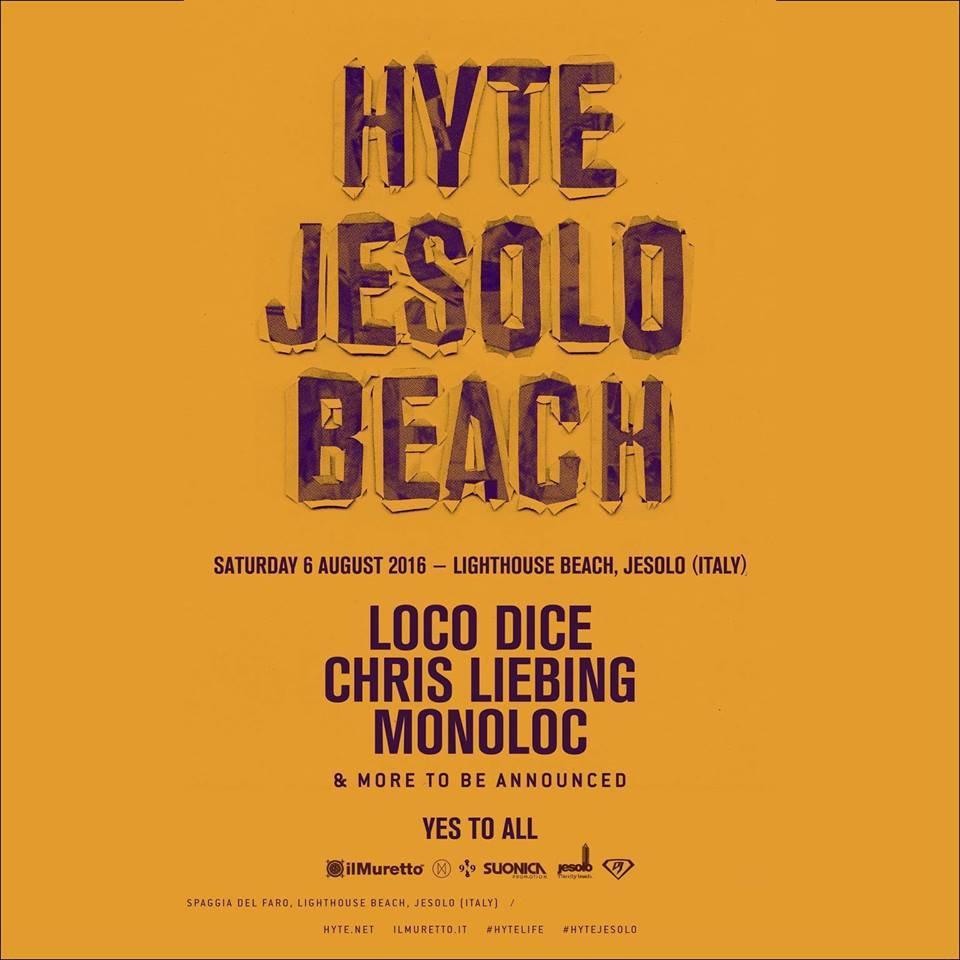 Hyte Jesolo Beach 06 Agosto 2016 Loco Dice Chris Liebing Monoloc