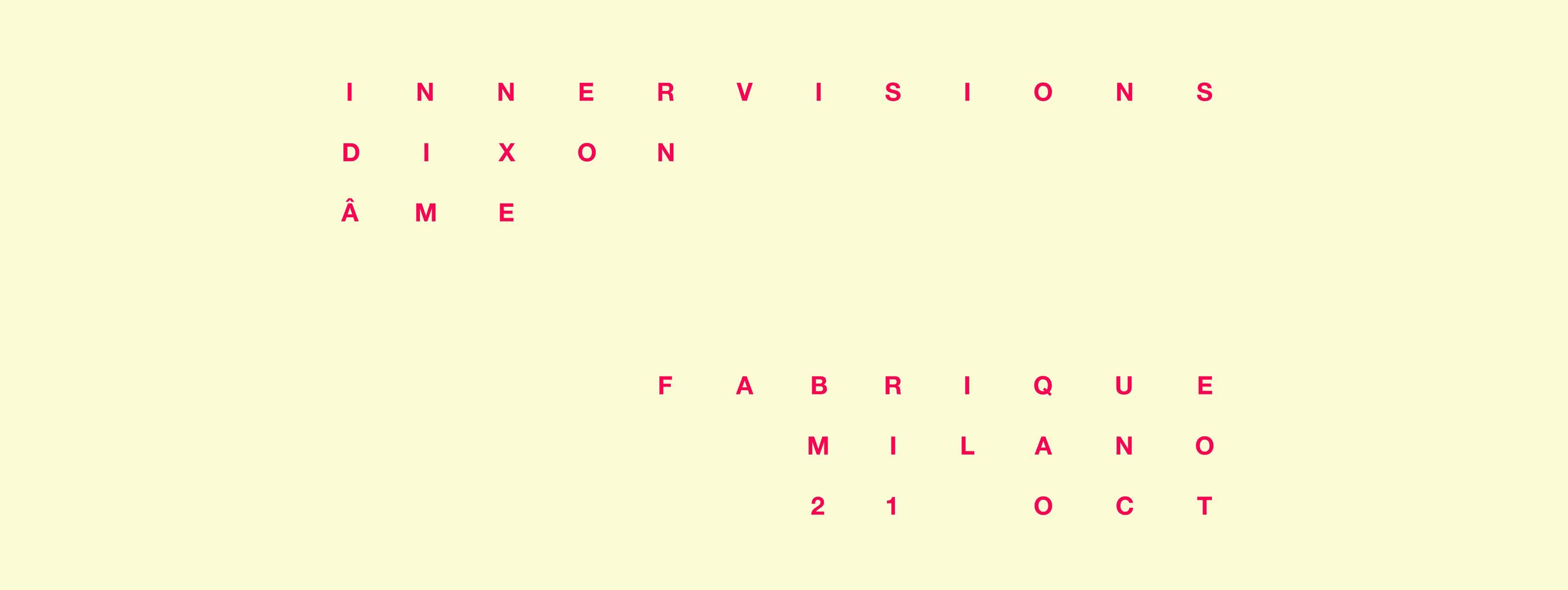 Fabrique-milano-21-10-2016-innervision-dixon-ame