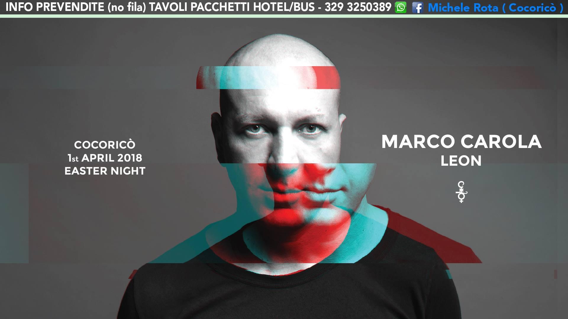 Marco Carola Cocorico Pasqua 2018 Ticket Prevendite Tavoli