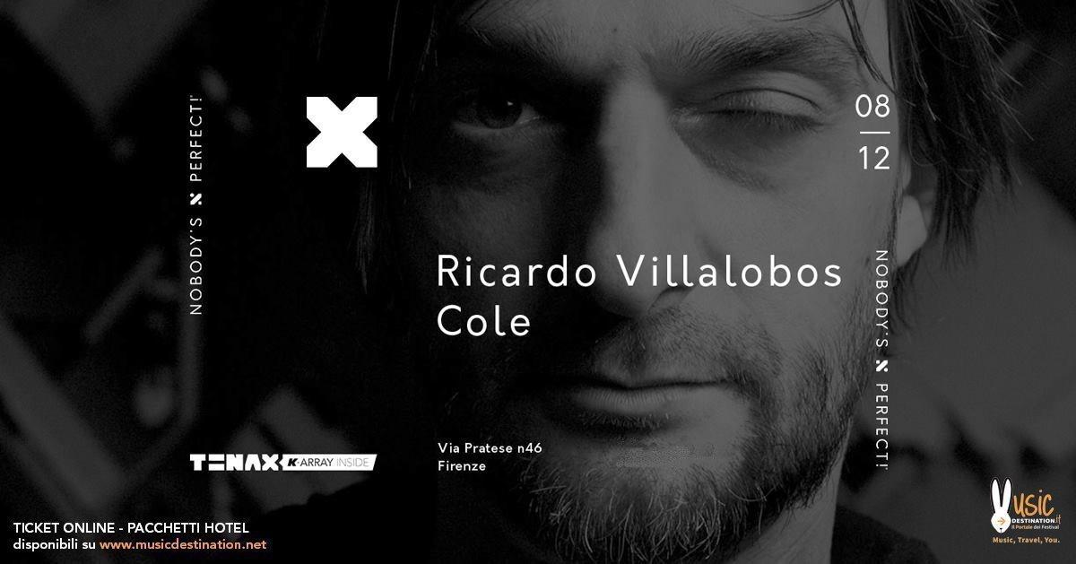 Ricardo Villalobos Tenax Firenze 08 Dicembre 2018 Ticket Pacchetti Hotel