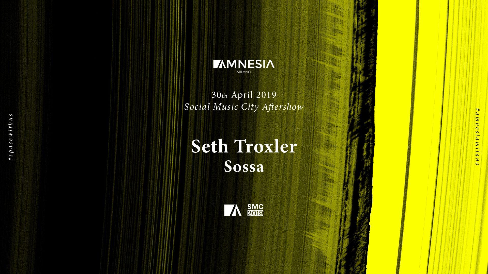 Amnesia Seth Troxler Aftershow Social Music City 30 Aprile 2019